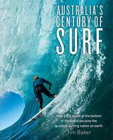 Australia's Century of Surf: How a ...