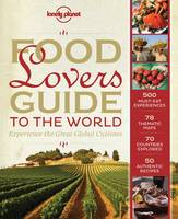 Food Lover's Guide to the World:...