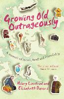 Growing Old Outrageously: A Memoir of...