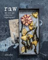 Raw: 150 Dairy-Free and Gluten-Free...