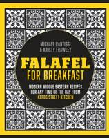 Falafel for Breakfast: Modern Middle...