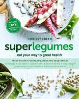 Superlegumes: Eat Your Way to Great...