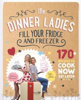 The Dinner Ladies: 130 Recipes to ...