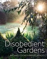 Disobedient Gardens: Landscapes of...