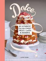 Dolce: 80 Authentic Italian Recipes...
