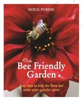 The Bee Friendly Garden: Easy Ways to...