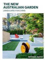 The New Australian Garden: Landscapes...