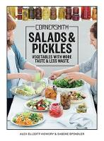 Cornersmith: Salads and Pickles: Eat...