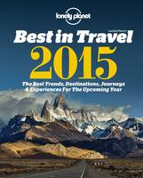 Lonely Planet's Best in Travel 2015:...