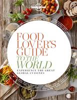 Food Lover's Guide to the World 1:...
