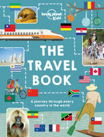 The Lonely Planet Kids Travel Book:...