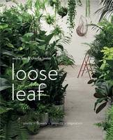 Loose Leaf: Plants Flowers Projects...