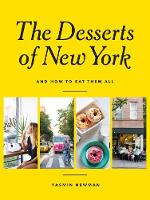 The Desserts of New York: (And How to...