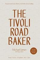 The Tivoli Road Baker: Recipes and...