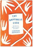 The Happiness Code: Ten Keys to Being...