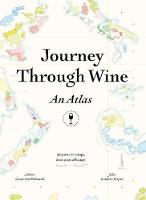 Journey Through Wine: An Atlas: 56...