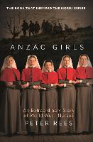 Anzac Girls: An Extraordinary Story ...