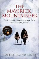 The Maverick Mountaineer: The...