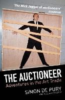 The Auctioneer: Adventures in the Art...
