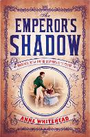 The Emperor's Shadow: Bonaparte, ...