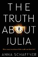 The Truth About Julia: A Chillingly...