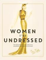 Women I've Undressed: The Fabulous...