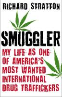 Smuggler: My Life as One of America's...
