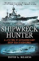 The Shipwreck Hunter: A lifetime of...