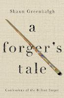 A Forger's Tale: Confessions of the...