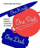 One Knife, One Pot, One Dish: Simple...