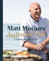 Matt Moran's Australian Food: Coast +...