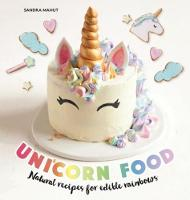 Unicorn Food: Natural recipes for...