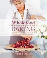 Wholefood Baking: Wholesome...