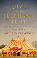 Love in the Elephant Tent: How ...