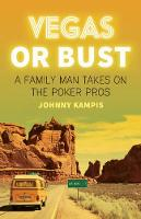 Vegas Or Bust: A Family Man Takes On...