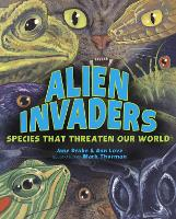 Alien Invaders: Species That Threaten...