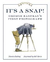 It's a Snap!: George Eastman's First...