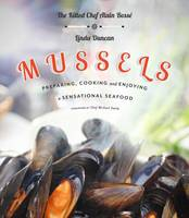 Mussels: Preparing, Cooking and...