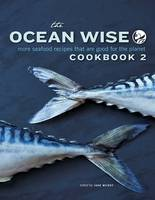 The Ocean Wise Cookbook 2: More...