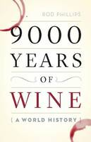 9000 Years of Wine: A Short History