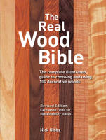 The Real Wood Bible: The Complete...