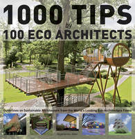 1000 Tips by 100 Eco Architects:...