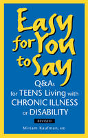 Easy for You to Say: Q&As for Teens...