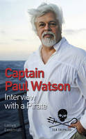 Captain Paul Watson: Interview with a...