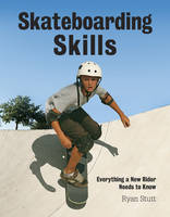 Skateboarding Skills: Everything a ...