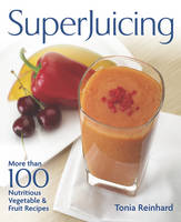 Superjuicing: More Than 100 ...