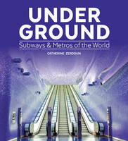 Under Ground: Subways & Metros of the...