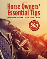 Horse Owners' Essential Tips: Care,...