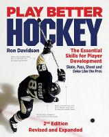 Play Better Hockey: The Essential...