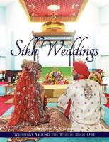 Weddings Around the World One: Sikh...